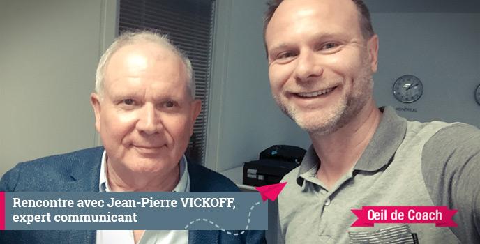 """""""Je ne me qualifie pas vraiment de coach, mais d'expert communiquant."""" - Jean-Pierre VICKOFF 2"""