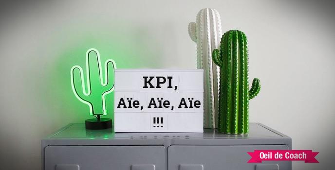 KPI Aïe Aïe Aïe : les indicateurs qui font mal ! 1