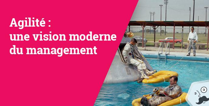 Agile : Vision moderne du management